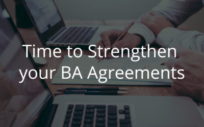 Time to Strengthen your BA Agreements