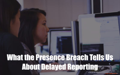 What the Presence Breach Tells Us About Delayed Reporting