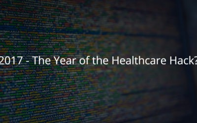 2017 – The Year of the Healthcare Hack?